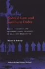 Federal Law and Southern Order : Racial Violence and Constitutional Conflict in the Post-Brown South - Book