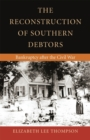 The Reconstruction of Southern Debtors : Bankruptcy After the Civil War - Book