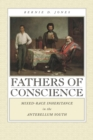 Fathers of Conscience : Mixed-race Inheritance in the Antebellum South - Book