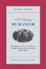 Peculiar Humanism : The Judicial Advocacy of Slavery in High Courts of the Old South 1820-1850 - Book
