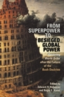 From Superpower to Besieged Global Power : Restoring World Order after the Failure of the Bush Doctrine - eBook