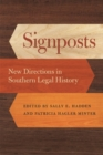 Signposts : New Directions in Southern Legal History - Book