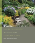 Plants in Design : A Guide to Designing with Southern Landscape Plants - Book