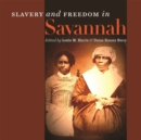 Slavery and Freedom in Savannah - Book