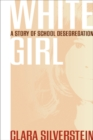 White Girl : A Story of School Desegregation - eBook