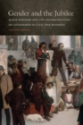 Gender and the Jubilee : Black Freedom and the Reconstruction of Citizenship in Civil War Missouri - Book
