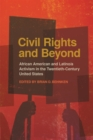 Civil Rights and Beyond : African American and Latino/a Activism in the Twentieth-Century United States - eBook