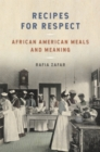 Recipes for Respect : African American Meals and Meaning - Book