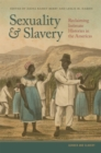 Sexuality and Slavery : Reclaiming Intimate Histories in the Americas - eBook