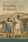 Sexuality and Slavery : Reclaiming Intimate Histories in the Americas - Book