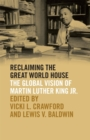 Reclaiming the Great World House : The Global Vision of Martin Luther King Jr. - Book