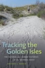 Tracking the Golden Isles : The Natural and Human Histories of the Georgia Coast - Book