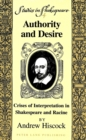 Authority and Desire : Crises of Interpretation in Shakespeare and Racine - Book