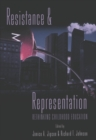 Resistance and Representation : Rethinking Childhood Education - Book