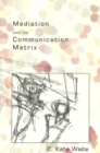 Mediation and the Communication Matrix - Book