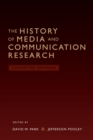 The History of Media and Communication Research : Contested Memories - Book