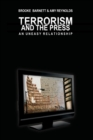 Terrorism and the Press : An Uneasy Relationship - Book