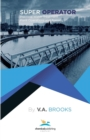 Super Operator : Practical Water Treatment, Plant Operations and Training - Book