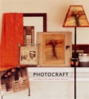 Photocraft : Things to do with the Pictures you Love - Book