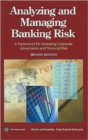 Analyzing and Managing Banking Risk : A Framework for Assessing Corporate Governance and Financial Risk - Book
