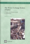 The Money Exchange Dealers of Kabul : A Study of the Hawala System in Afghanistan - Book