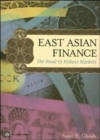East Asian Finance : The Road to Robust Markets - Book