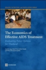 The Economics of Effective AIDS Treatment : Evaluating Policy Options for Thailand - Book
