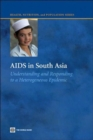 AIDS in South Asia : Understanding and Responding to a Heterogenous Epidemic - Book
