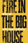 Fire in the Big House : America's Deadliest Prison Disaster - Book