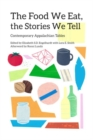 The Food We Eat, the Stories We Tell : Contemporary Appalachian Tables - Book