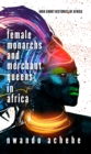 Female Monarchs and Merchant Queens in Africa - eBook