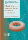 Elliptic Curves, Modular Forms and Their L-functions - Book