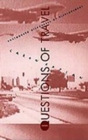 Questions of Travel : Postmodern Discourses of Displacement - Book
