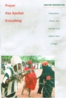 Prayer Has Spoiled Everything : Possession, Power, and Identity in an Islamic Town of Niger - Book