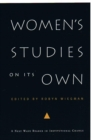 Women's Studies on Its Own : A Next Wave Reader in Institutional Change - Book