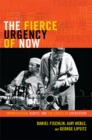 The Fierce Urgency of Now : Improvisation, Rights, and the Ethics of Cocreation - Book