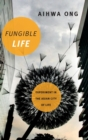 Fungible Life : Experiment in the Asian City of Life - Book