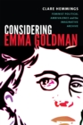 Considering Emma Goldman : Feminist Political Ambivalence and the Imaginative Archive - Book