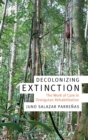 Decolonizing Extinction : The Work of Care in Orangutan Rehabilitation - Book