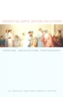 Orientalism's Interlocutors : Painting, Architecture, Photography - eBook
