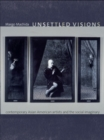 Unsettled Visions : Contemporary Asian American Artists and the Social Imaginary - eBook