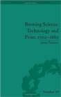Brewing Science, Technology and Print, 1700-1880 - Book