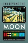 Far Beyond the Moon : A History of Life Support Systems in the Space Age - Book