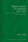 Vision, Science and Literature, 1870-1920 : Ocular Horizons - Book