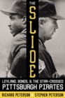 The Slide : Leyland, Bonds, and the Star-Crossed Pittsburgh Pirates - Book