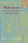 Shakespeare and the Culture of Christianity in Early Modern England - Book