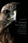 Inventing the Language to Tell It : Robinson Jeffers and the Biology of Consciousness - Book