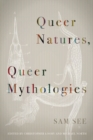 Queer Natures, Queer Mythologies - Book