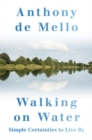 Walking on Water : Simple Certainties to Live By - Book
