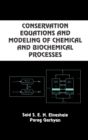 Conservation Equations and Modeling of Chemical and Biochemical Processes - Book